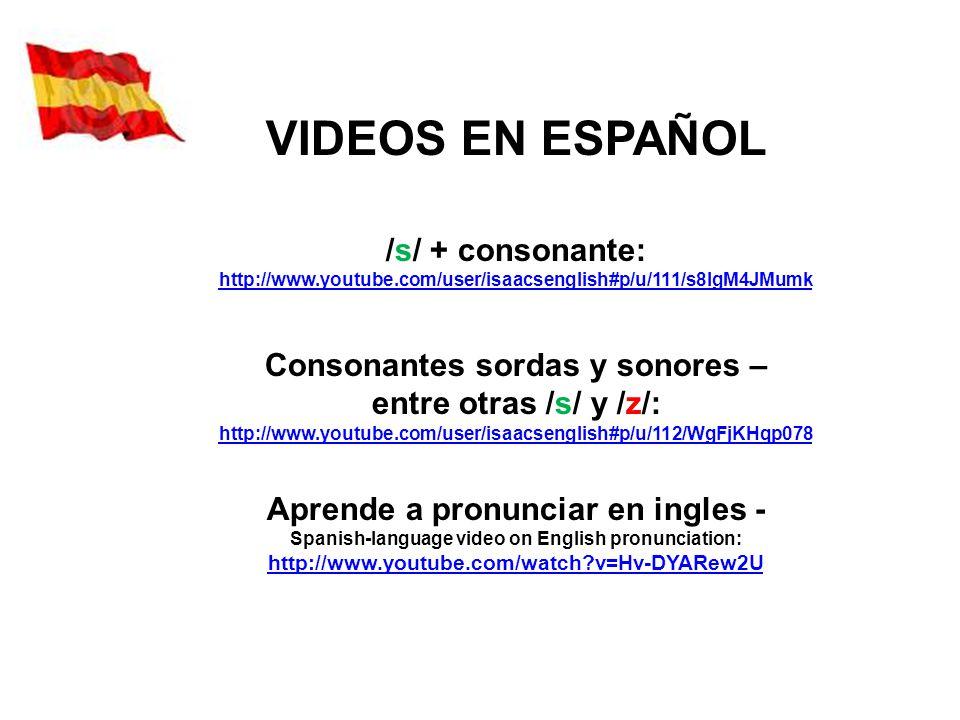 VIDEOS EN ESPAÑOL /s/ + consonante: Consonantes sordas y sonores –