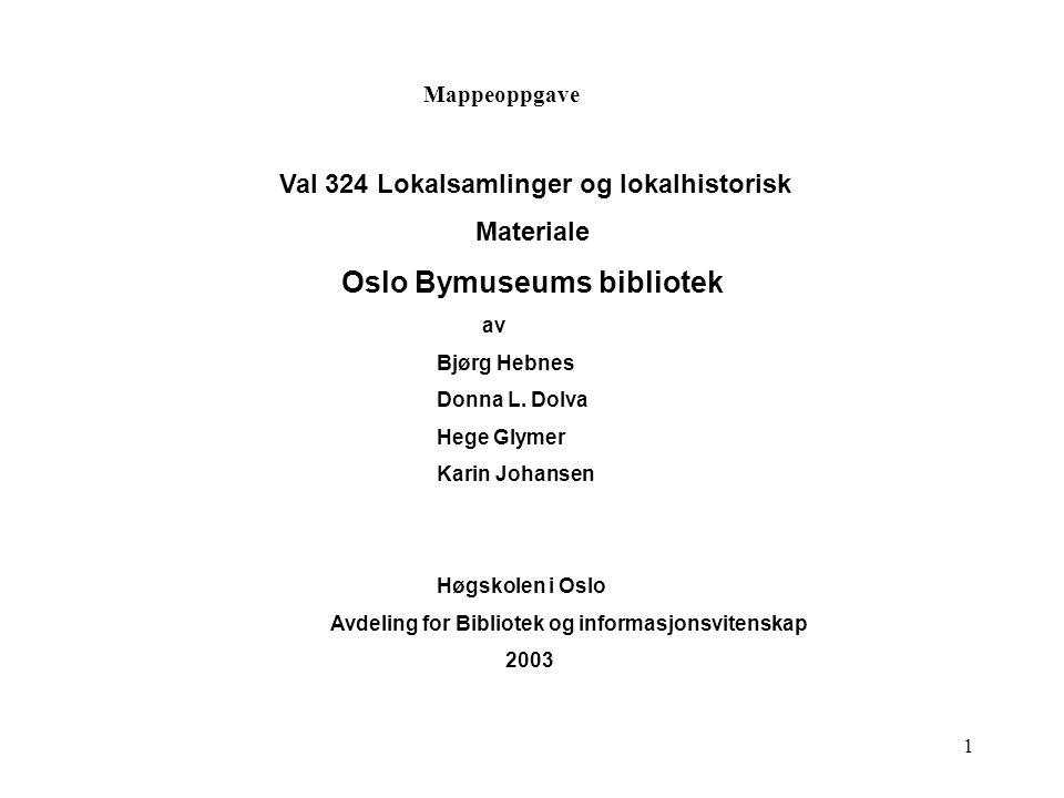 Val 324 Lokalsamlinger og lokalhistorisk Oslo Bymuseums bibliotek