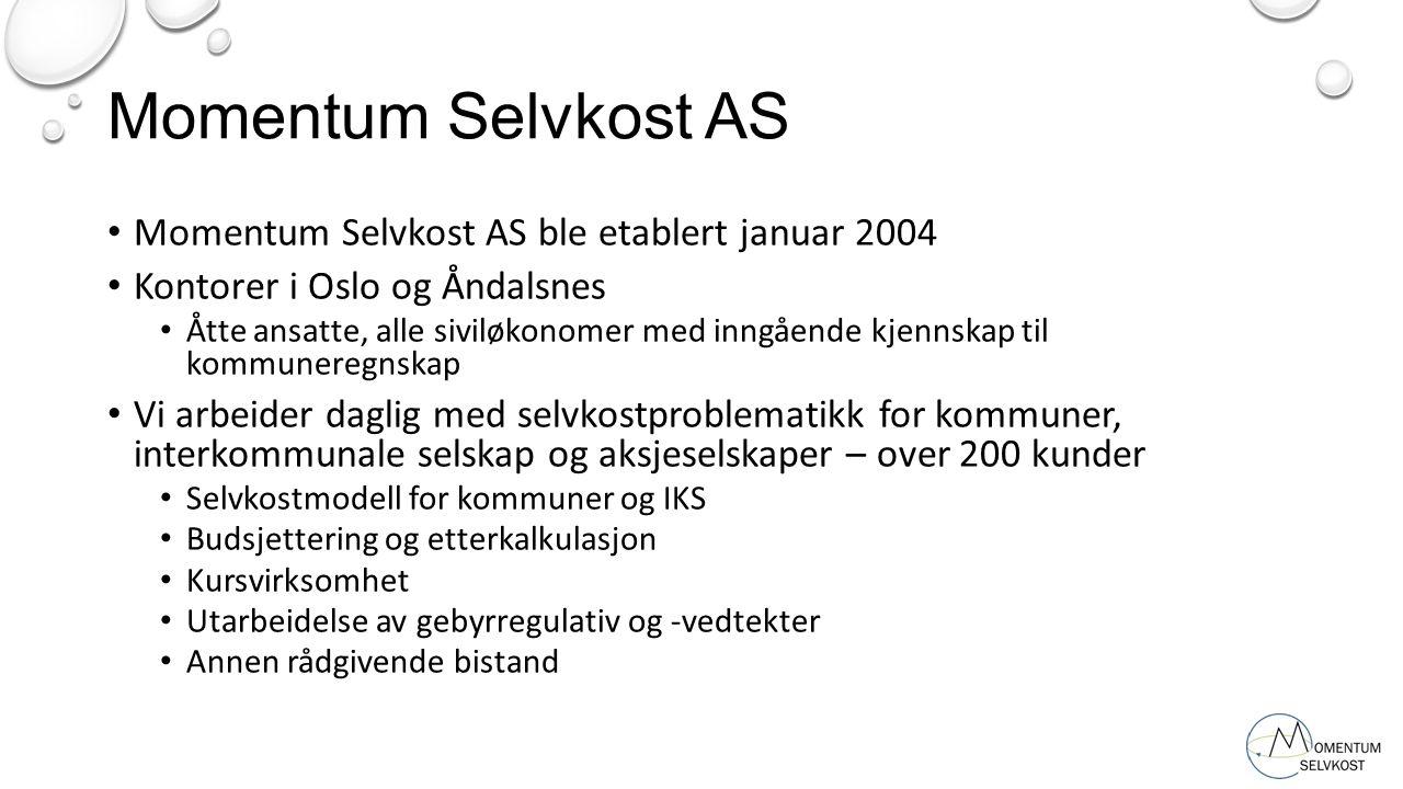 Momentum Selvkost AS Momentum Selvkost AS ble etablert januar 2004