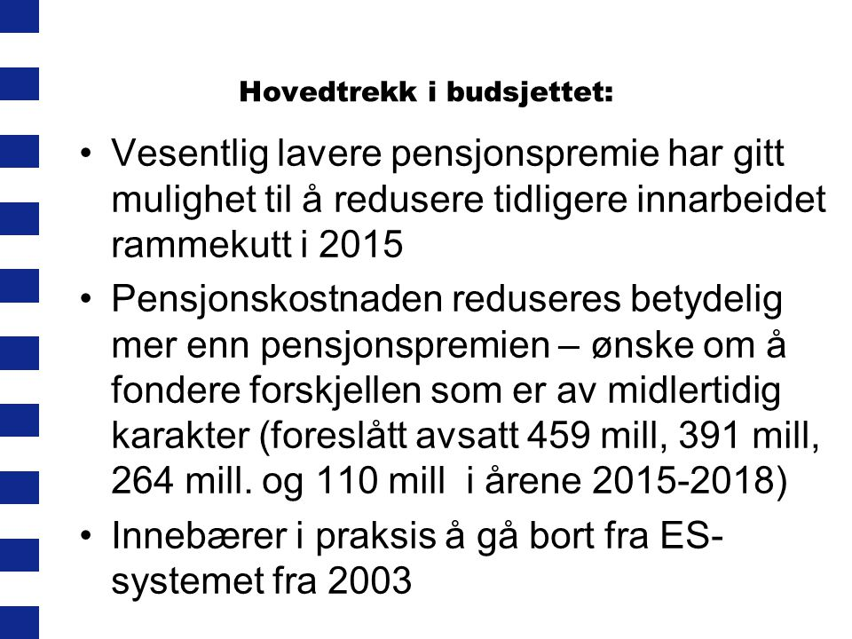 Hovedtrekk i budsjettet: