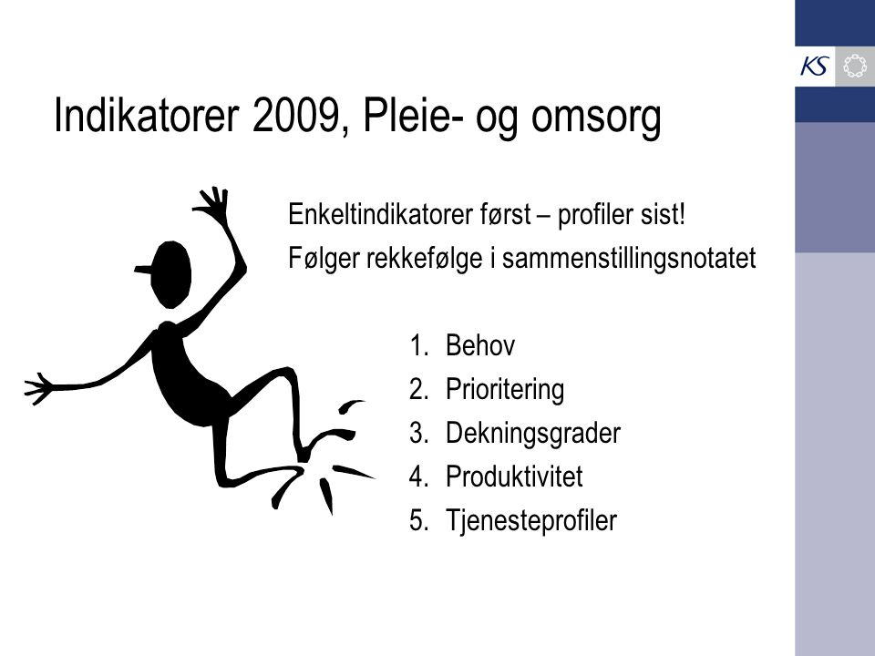 Indikatorer 2009, Pleie- og omsorg