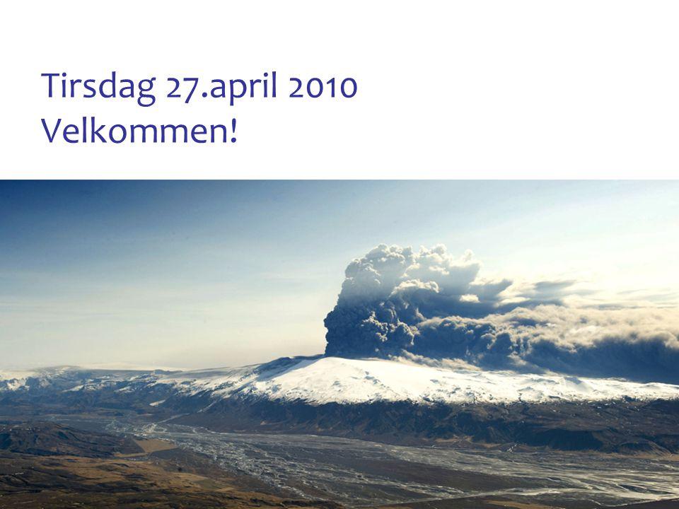 Tirsdag 27.april 2010 Velkommen!