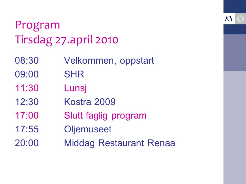 Program Tirsdag 27.april 2010 08:30 Velkommen, oppstart 09:00 SHR