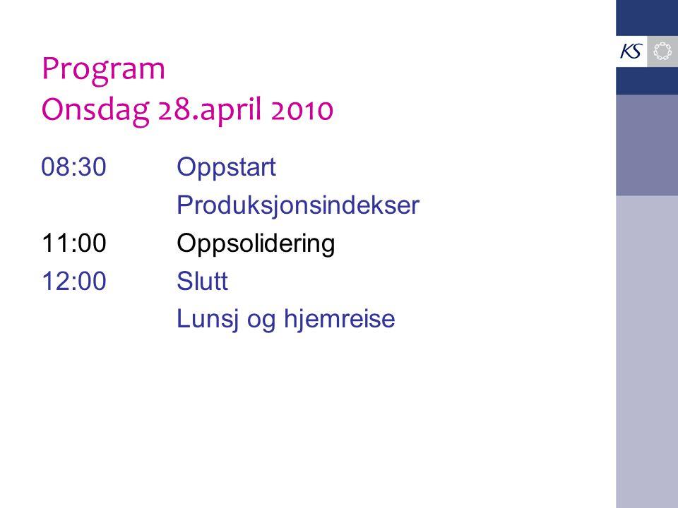Program Onsdag 28.april 2010 08:30 Oppstart Produksjonsindekser