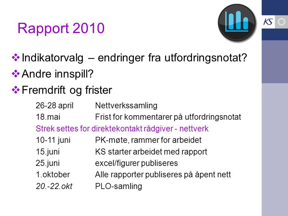 Rapport 2010 Indikatorvalg – endringer fra utfordringsnotat