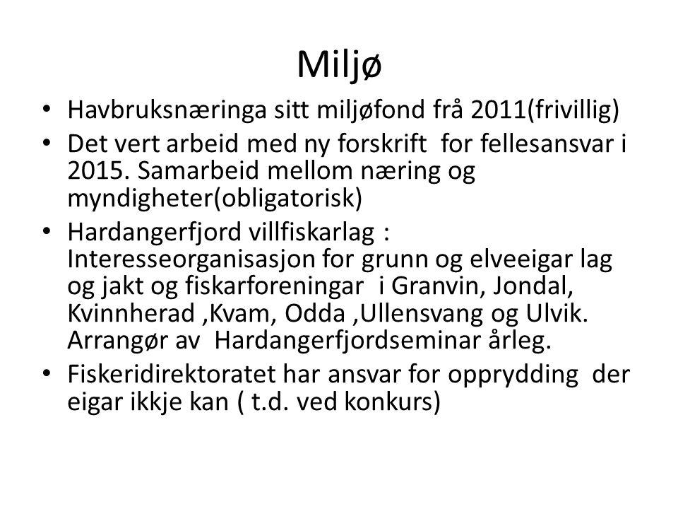 Miljø Havbruksnæringa sitt miljøfond frå 2011(frivillig)