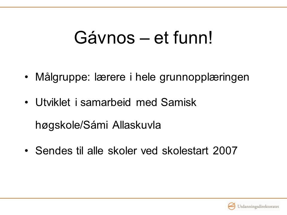 Gávnos – et funn! Målgruppe: lærere i hele grunnopplæringen