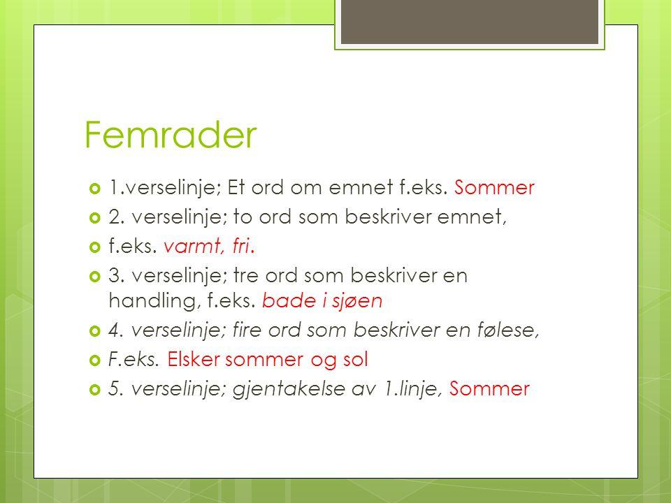 Femrader 1.verselinje; Et ord om emnet f.eks. Sommer
