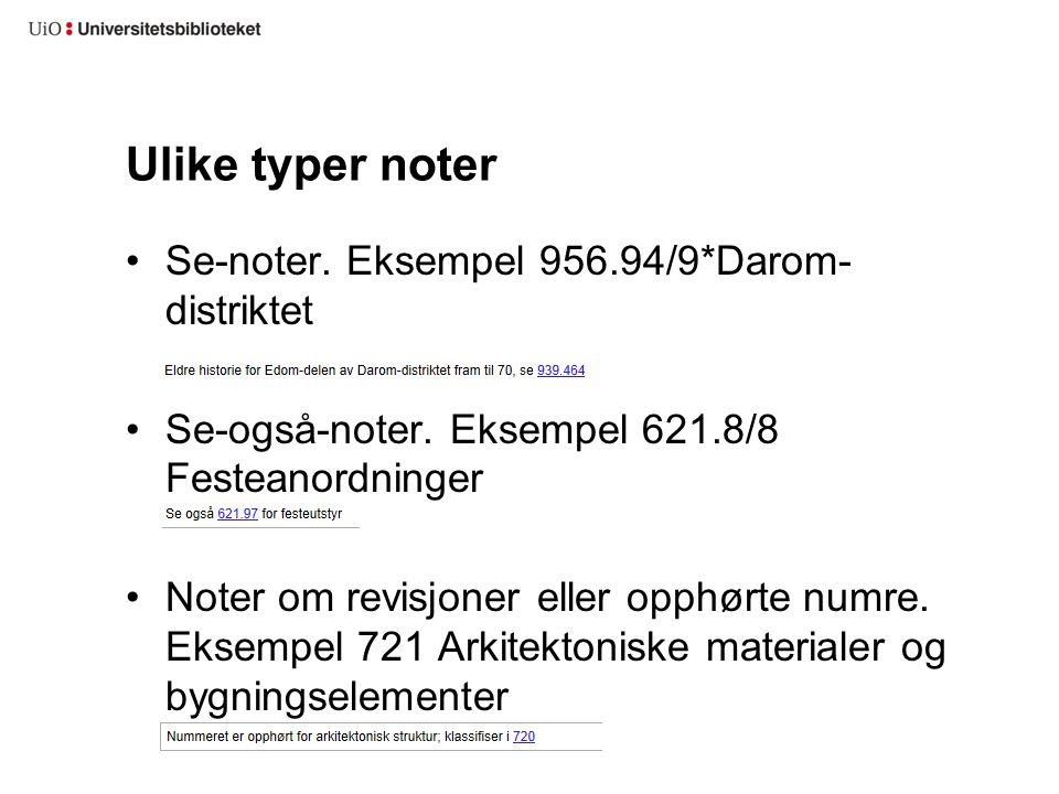 Ulike typer noter Se-noter. Eksempel 956.94/9*Darom-distriktet