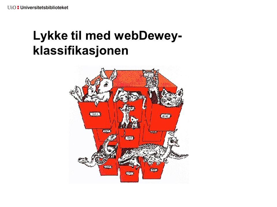 Lykke til med webDewey-klassifikasjonen