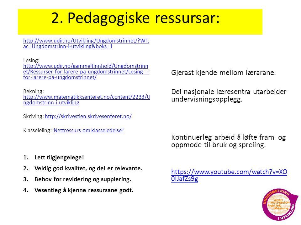 2. Pedagogiske ressursar: