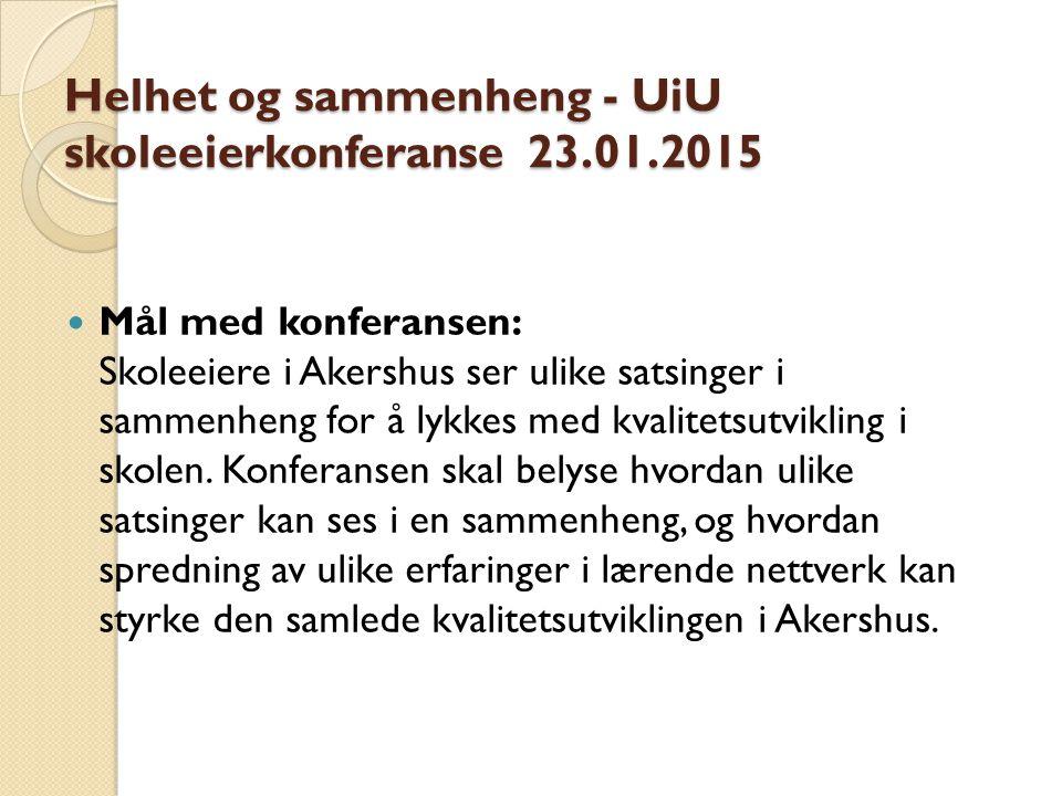 Helhet og sammenheng - UiU skoleeierkonferanse 23.01.2015