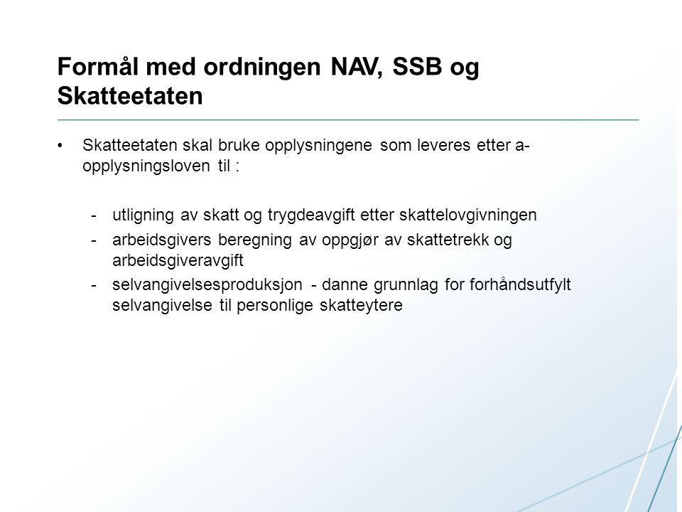 Formål med ordningen NAV, SSB og Skatteetaten