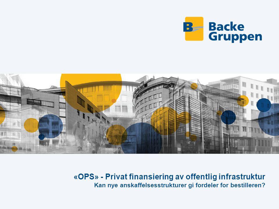 «OPS» - Privat finansiering av offentlig infrastruktur