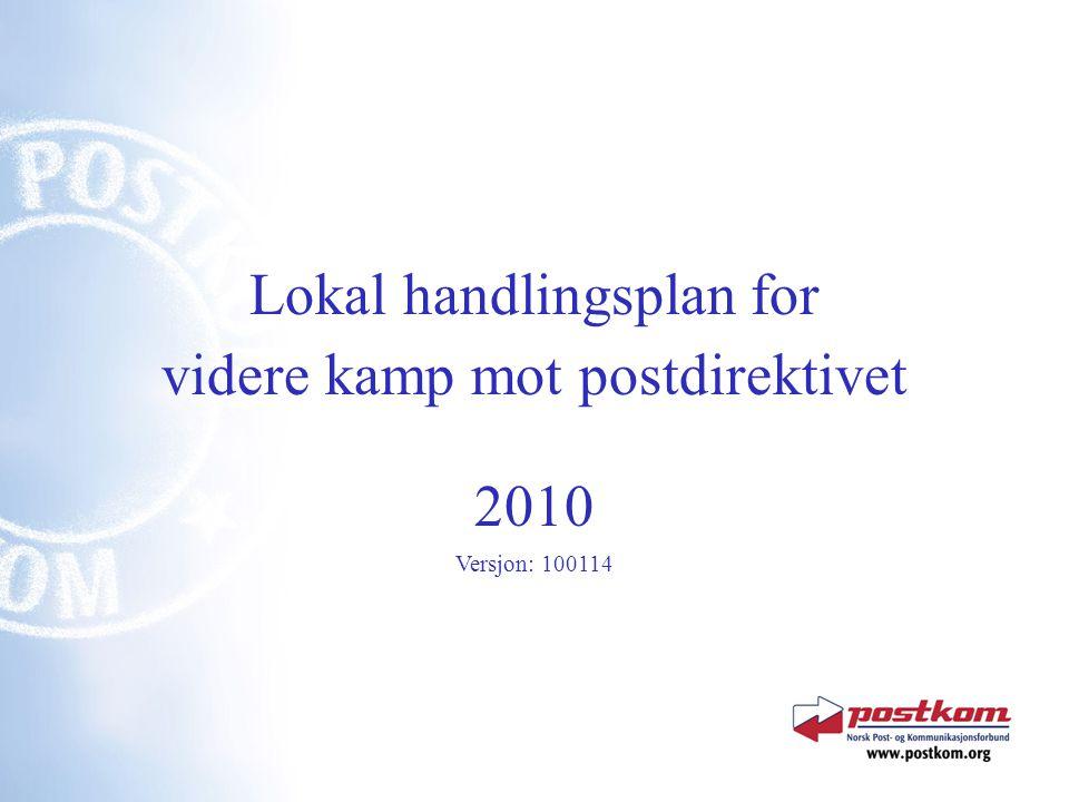 Lokal handlingsplan for videre kamp mot postdirektivet 2010