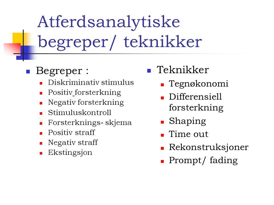 Atferdsanalytiske begreper/ teknikker