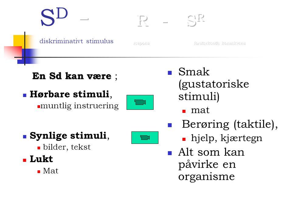 SD - R - SR diskriminativt stimulus respons forsterkende konsekvens