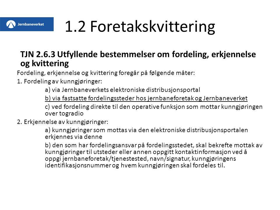 1.2 Foretakskvittering TJN 2.6.3 Utfyllende bestemmelser om fordeling, erkjennelse og kvittering.