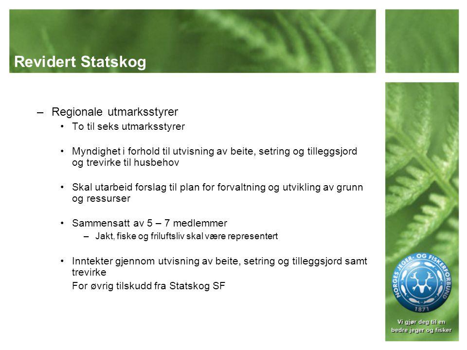 Revidert Statskog Regionale utmarksstyrer To til seks utmarksstyrer