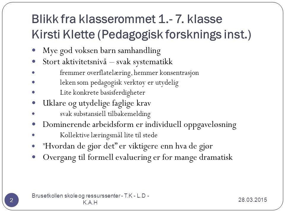 Brusetkollen skole og ressurssenter - T.K - L.D - K.A.H
