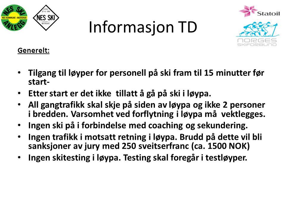 Informasjon TD Generelt: Tilgang til løyper for personell på ski fram til 15 minutter før start-