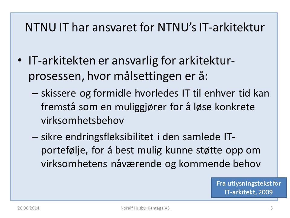 NTNU IT har ansvaret for NTNU's IT-arkitektur