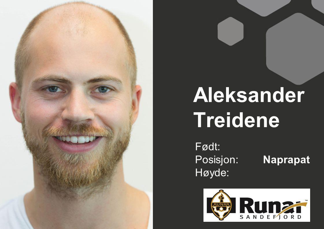 Aleksander Treidene Født: Posisjon: Naprapat Høyde:
