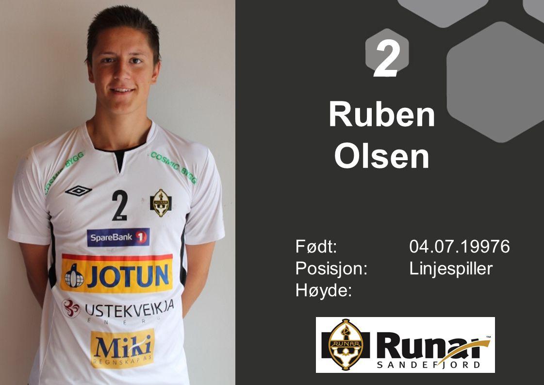 2 Ruben Olsen Født: 04.07.19976 Posisjon: Linjespiller Høyde: