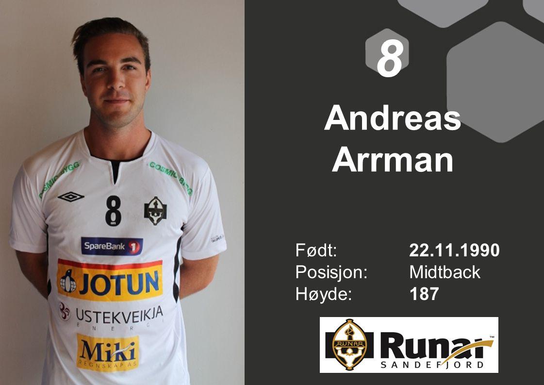 8 Andreas Arrman Født: 22.11.1990 Posisjon: Midtback Høyde: 187