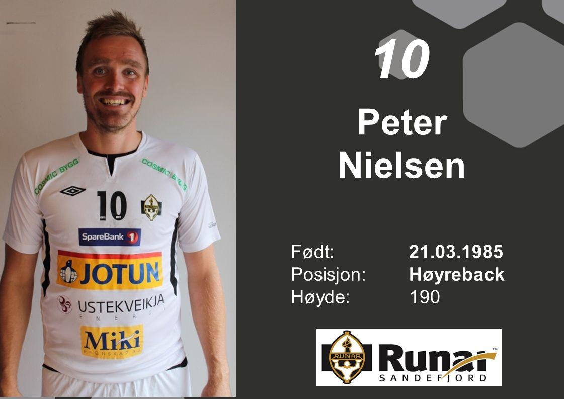 10 Peter Nielsen Født: 21.03.1985 Posisjon: Høyreback Høyde: 190