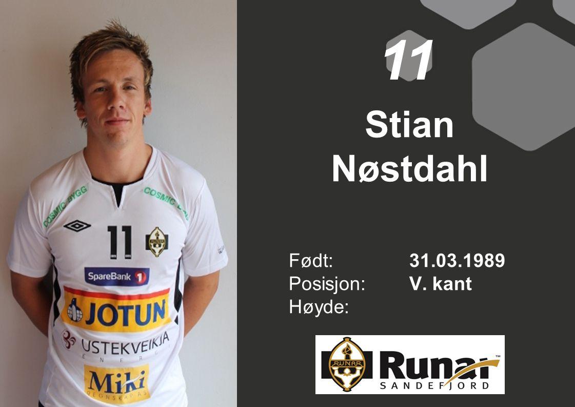 11 Stian Nøstdahl Født: 31.03.1989 Posisjon: V. kant Høyde: