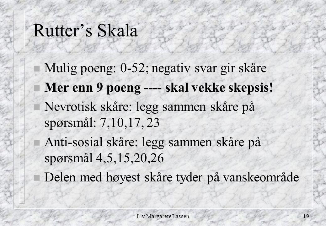 Rutter's Skala Mulig poeng: 0-52; negativ svar gir skåre