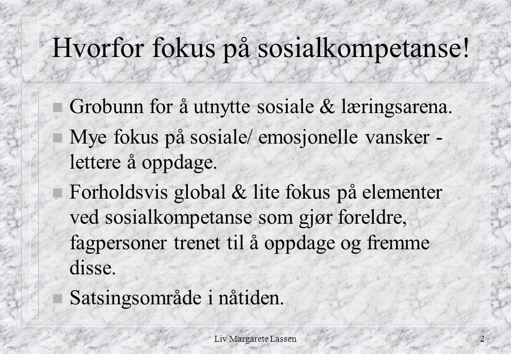 Hvorfor fokus på sosialkompetanse!