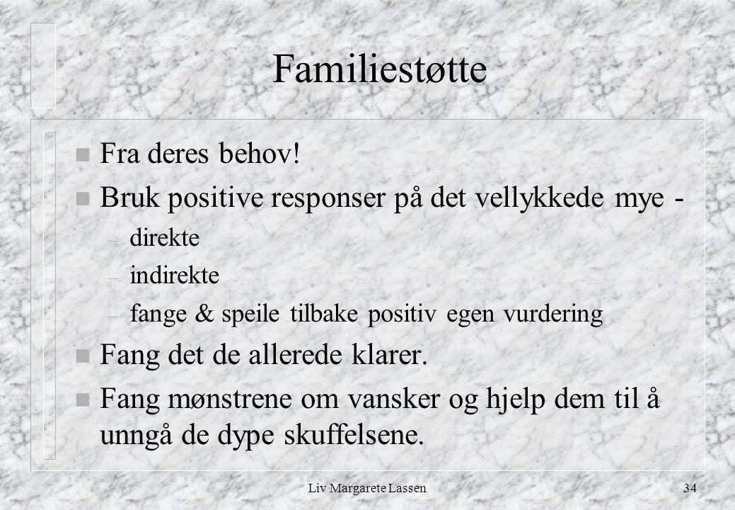 Familiestøtte Fra deres behov!