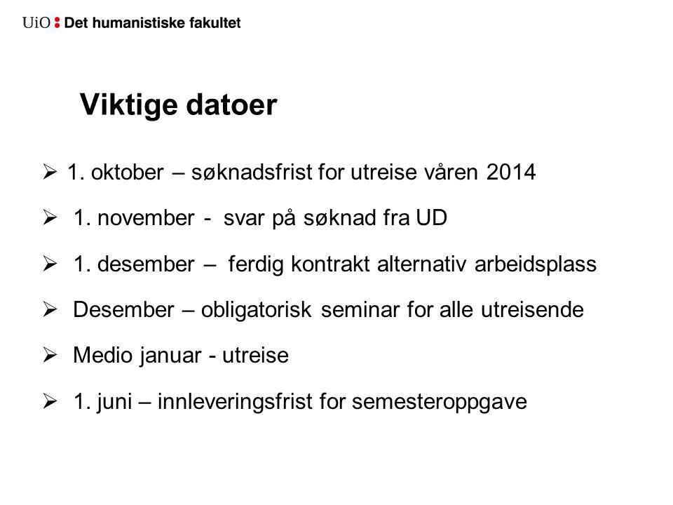Viktige datoer 1. oktober – søknadsfrist for utreise våren 2014