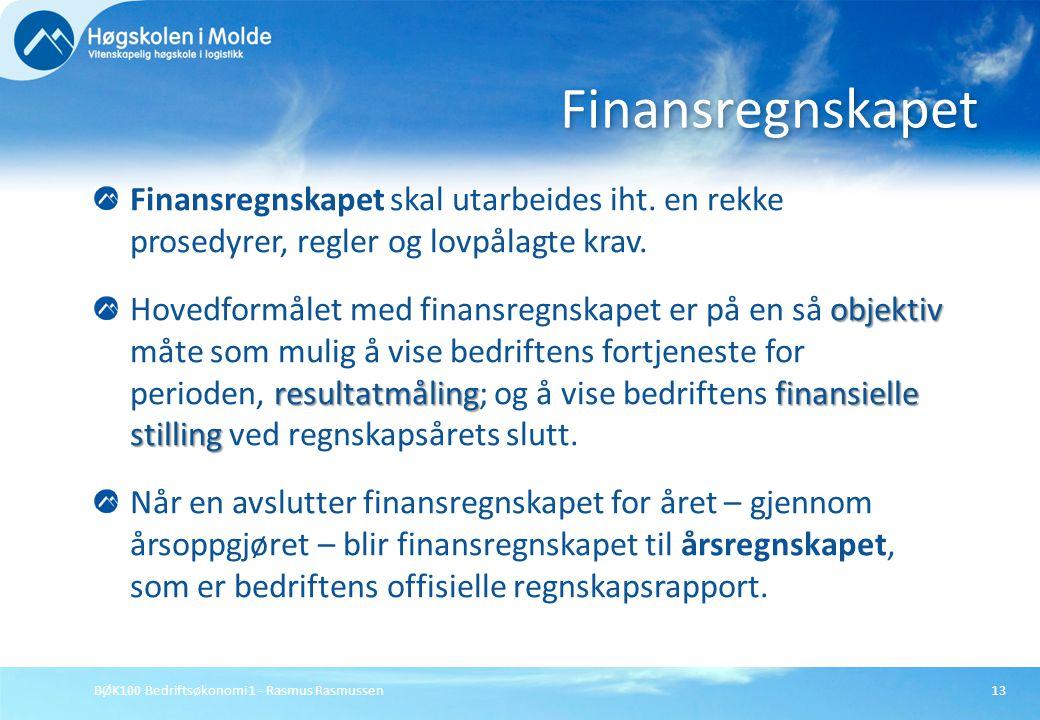 Finansregnskapet Finansregnskapet skal utarbeides iht. en rekke prosedyrer, regler og lovpålagte krav.