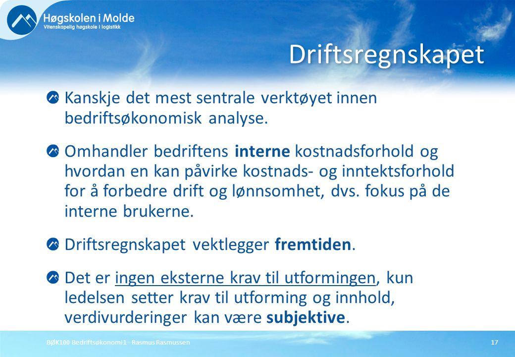 Driftsregnskapet Kanskje det mest sentrale verktøyet innen bedriftsøkonomisk analyse.