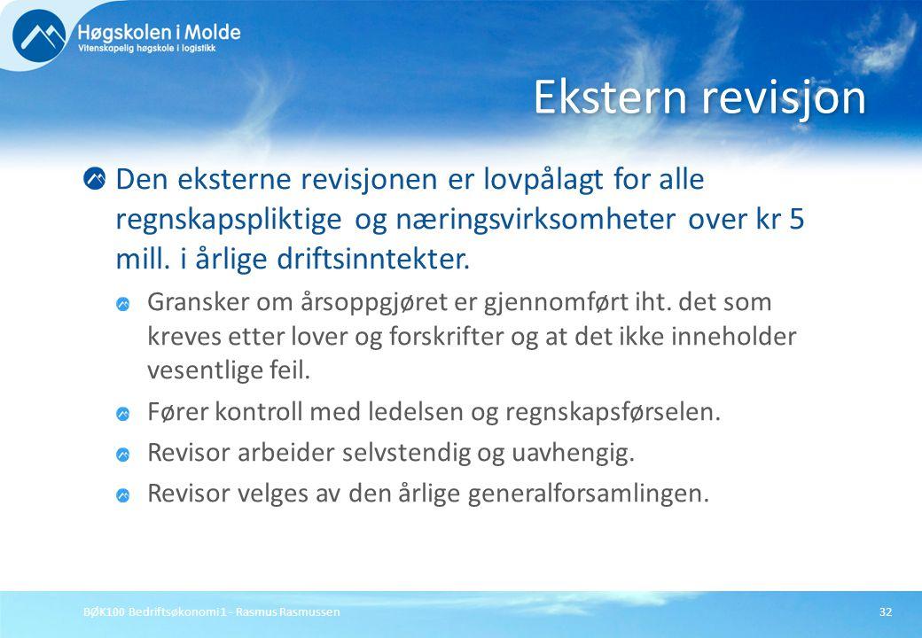 Ekstern revisjon Den eksterne revisjonen er lovpålagt for alle regnskapspliktige og næringsvirksomheter over kr 5 mill. i årlige driftsinntekter.