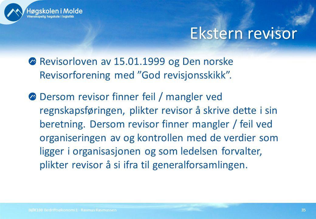Ekstern revisor Revisorloven av 15.01.1999 og Den norske Revisorforening med God revisjonsskikk .