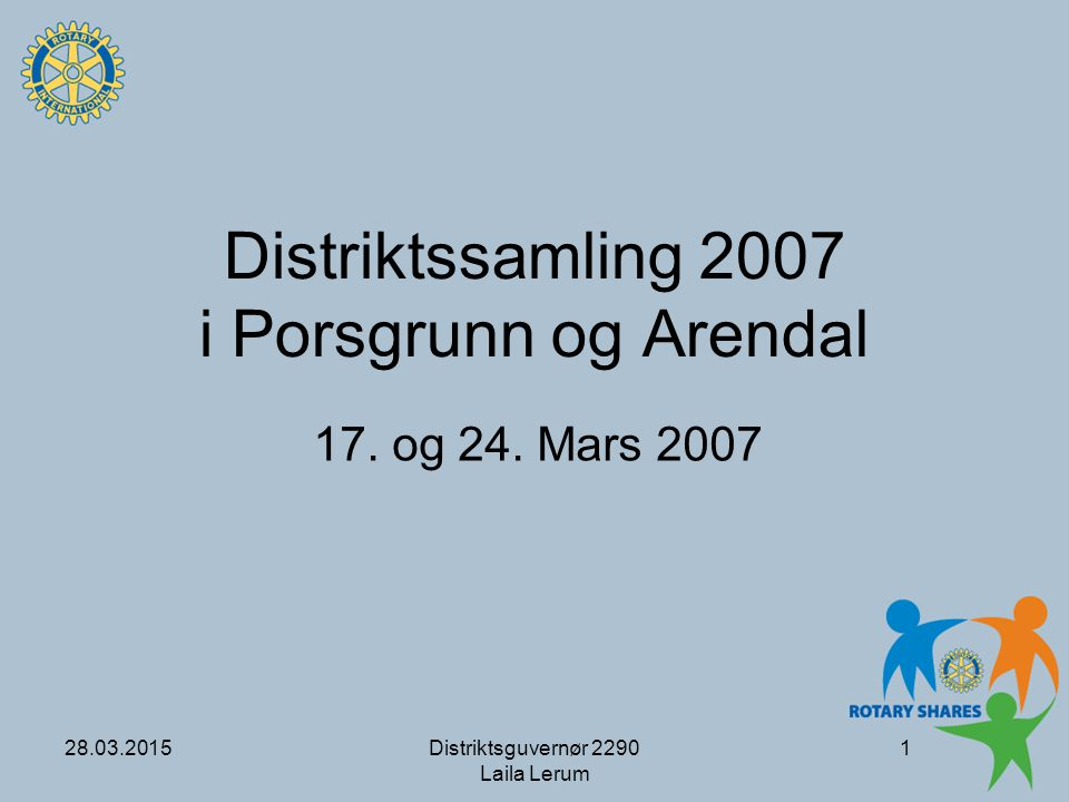 Distriktssamling 2007 i Porsgrunn og Arendal
