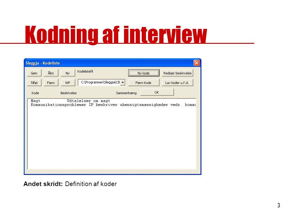 Kodning af interview Andet skridt: Definition af koder