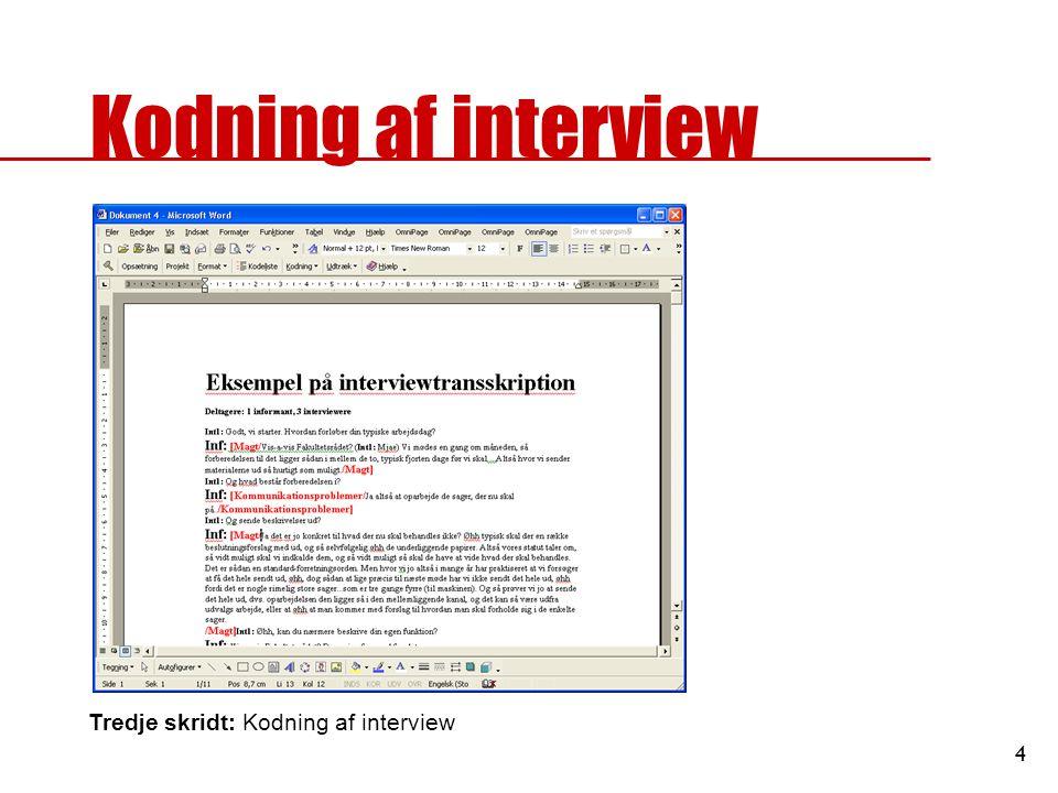 Kodning af interview Tredje skridt: Kodning af interview