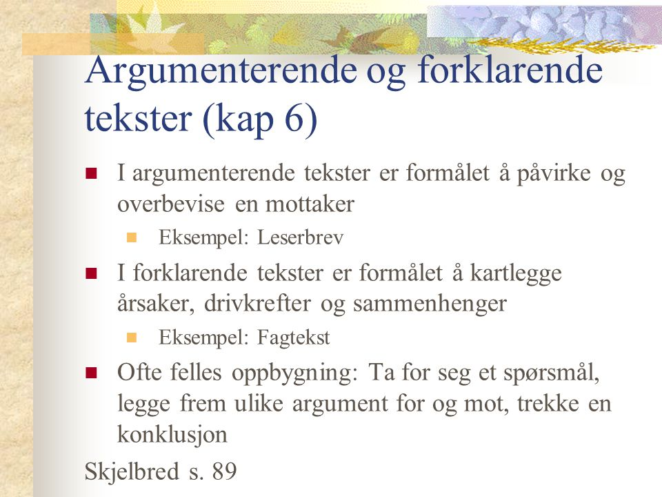 Argumenterende og forklarende tekster (kap 6)