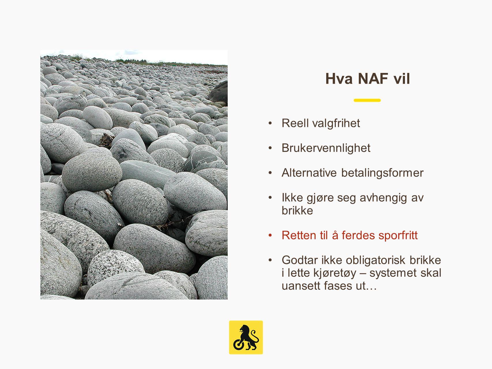Hva NAF vil Reell valgfrihet Brukervennlighet