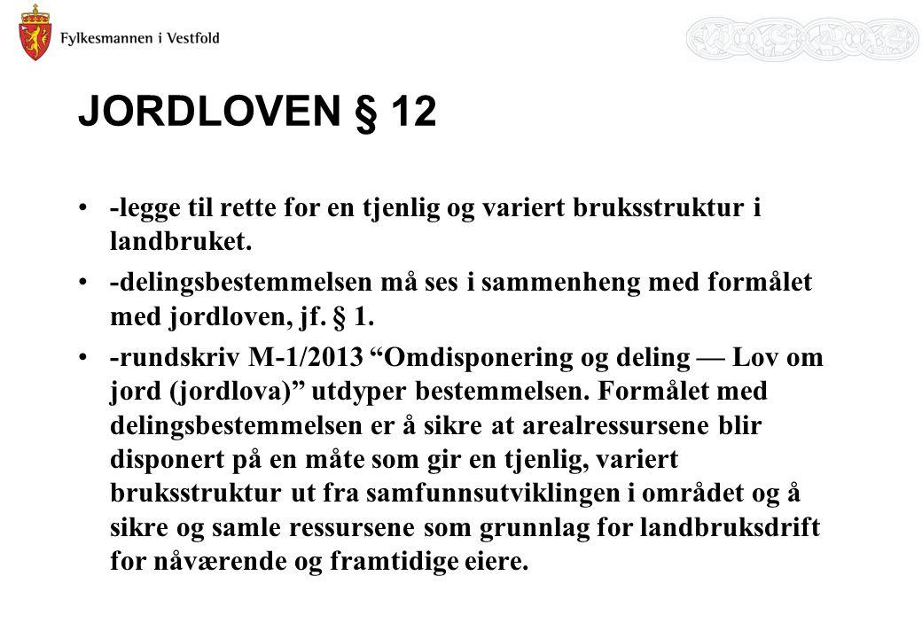 JORDLOVEN § 12 -legge til rette for en tjenlig og variert bruksstruktur i landbruket.