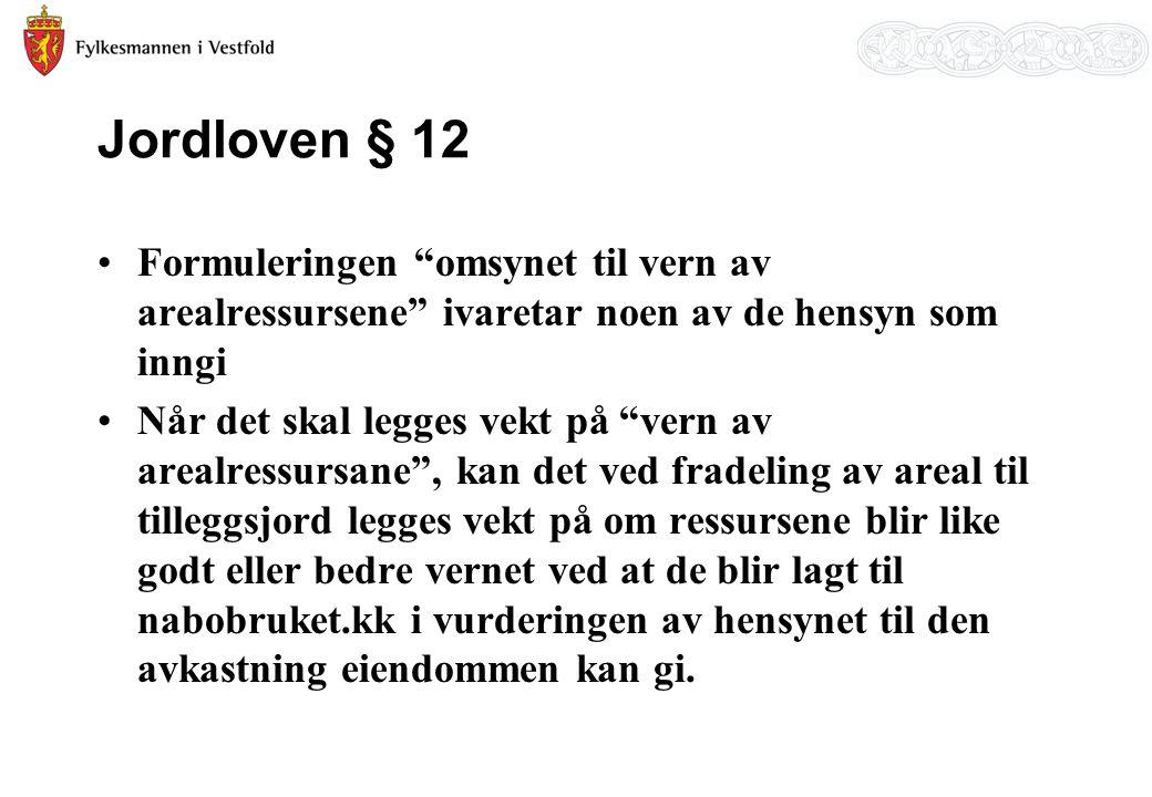 Jordloven § 12 Formuleringen omsynet til vern av arealressursene ivaretar noen av de hensyn som inngi.