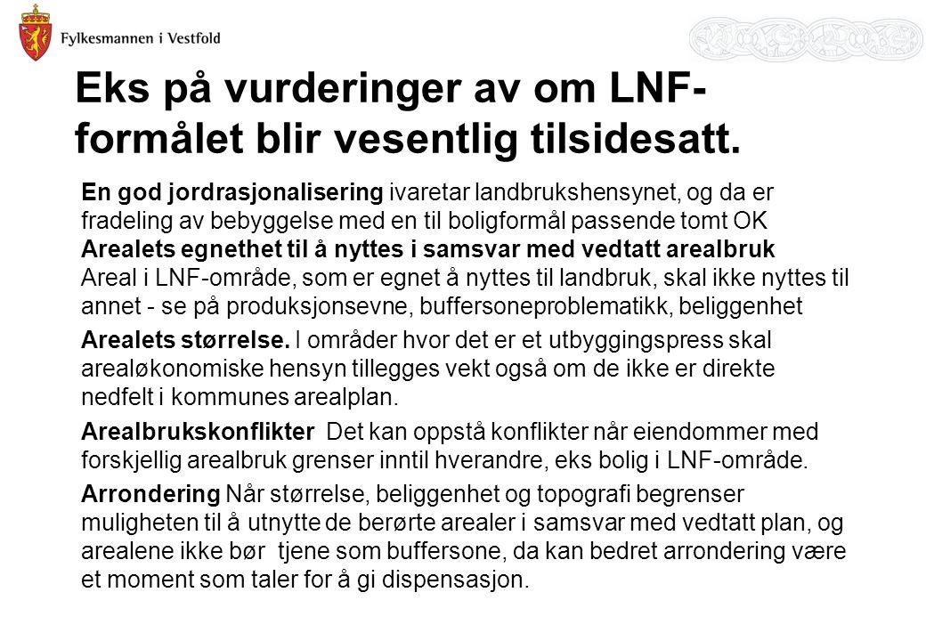 Eks på vurderinger av om LNF- formålet blir vesentlig tilsidesatt.