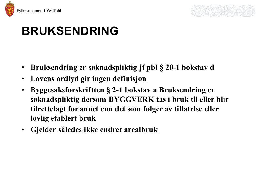 BRUKSENDRING Bruksendring er søknadspliktig jf pbl § 20-1 bokstav d