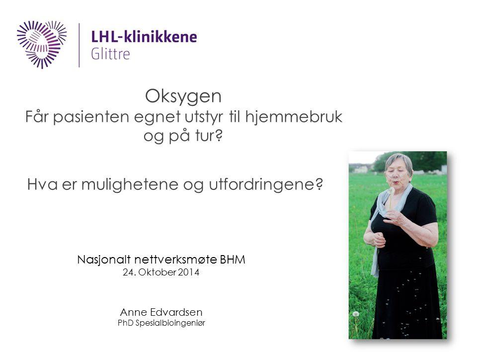 Oksygen Får pasienten egnet utstyr til hjemmebruk og på tur
