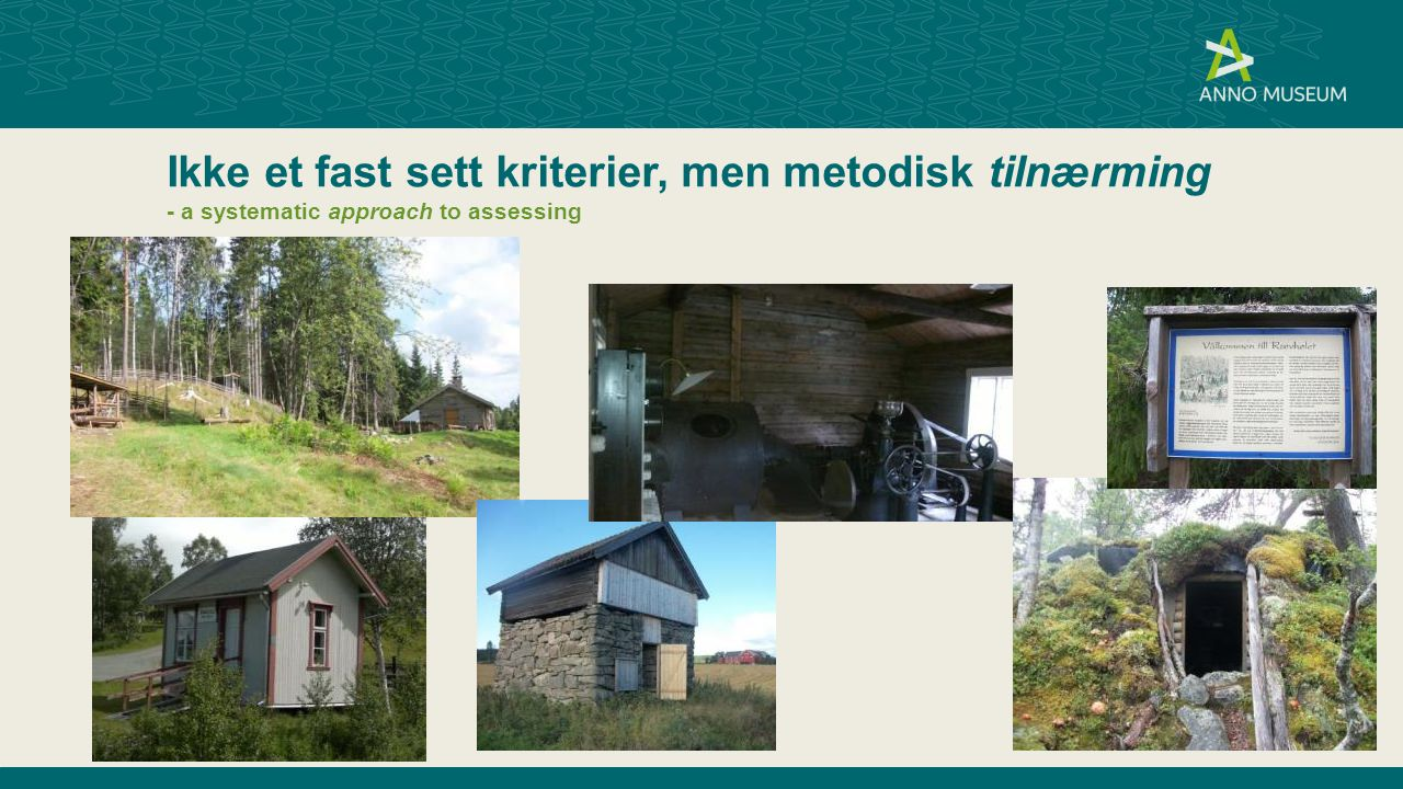 Ikke et fast sett kriterier, men metodisk tilnærming - a systematic approach to assessing